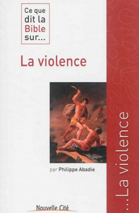 Ce que dit la Bible sur la violence