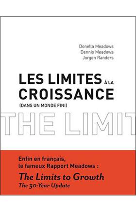 Les limites à la croissance (dans un monde fini). Le Rapport Meadows, 30 ans après