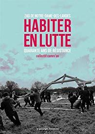 Notre-Dame-des-Landes, Habiter en lutte: 40 ans de résistance